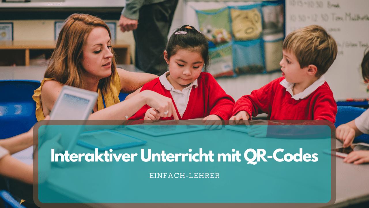 QR Code im Unterricht: interaktiver Unterricht